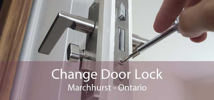 Change Door Lock Marchhurst - Ontario