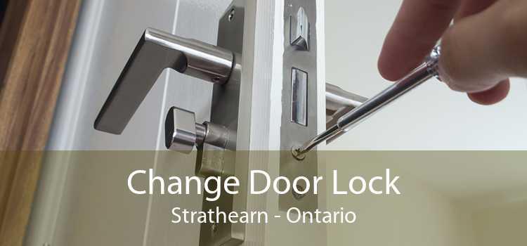 Change Door Lock Strathearn - Ontario