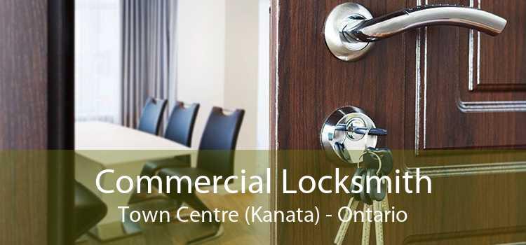 Commercial Locksmith Town Centre (Kanata) - Ontario