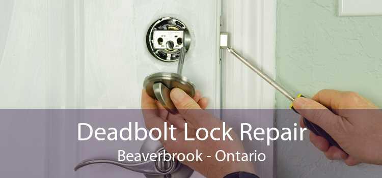 Deadbolt Lock Repair Beaverbrook - Ontario