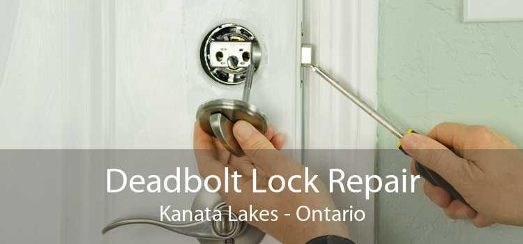 Deadbolt Lock Repair Kanata Lakes - Ontario