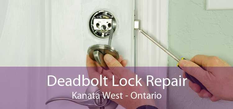 Deadbolt Lock Repair Kanata West - Ontario