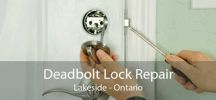 Deadbolt Lock Repair Lakeside - Ontario