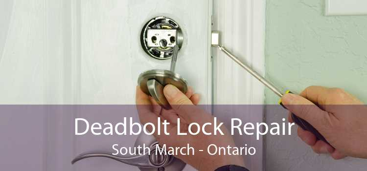 Deadbolt Lock Repair South March - Ontario