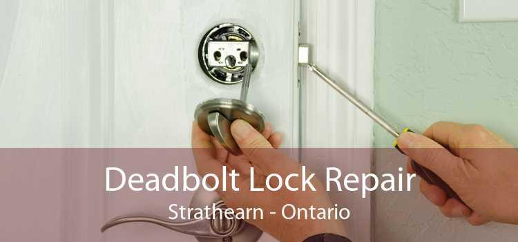 Deadbolt Lock Repair Strathearn - Ontario
