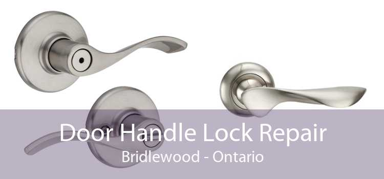 Door Handle Lock Repair Bridlewood - Ontario