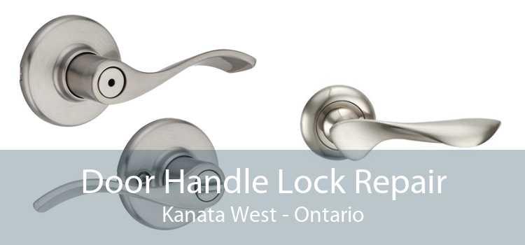 Door Handle Lock Repair Kanata West - Ontario