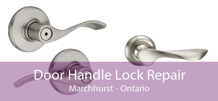 Door Handle Lock Repair Marchhurst - Ontario