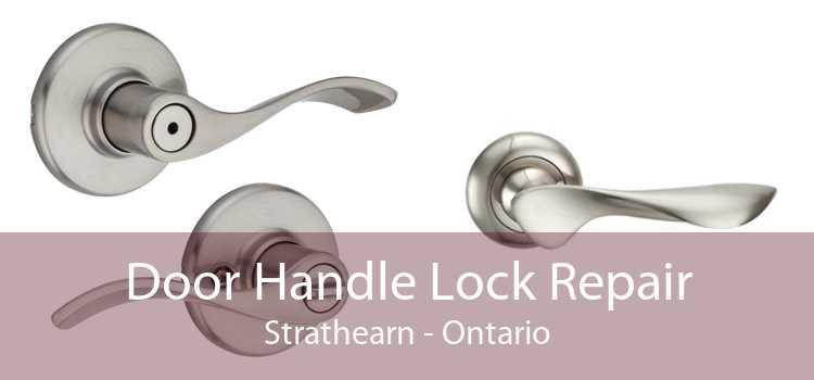 Door Handle Lock Repair Strathearn - Ontario