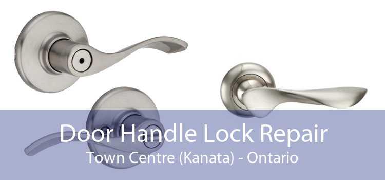 Door Handle Lock Repair Town Centre (Kanata) - Ontario