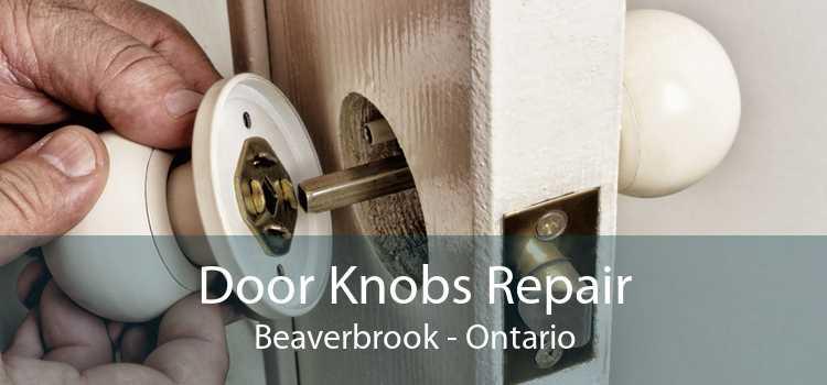 Door Knobs Repair Beaverbrook - Ontario