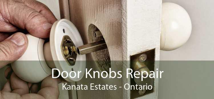 Door Knobs Repair Kanata Estates - Ontario