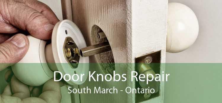 Door Knobs Repair South March - Ontario