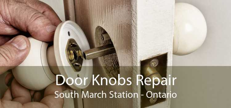 Door Knobs Repair South March Station - Ontario