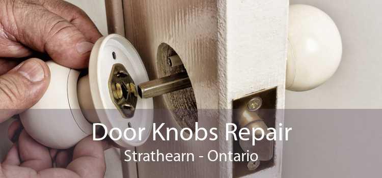 Door Knobs Repair Strathearn - Ontario