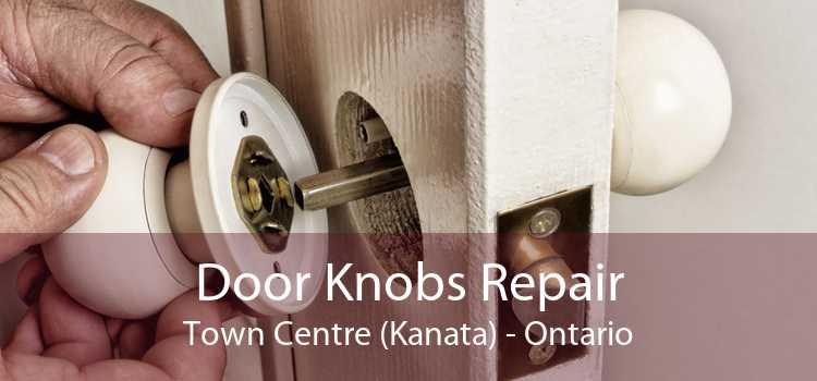 Door Knobs Repair Town Centre (Kanata) - Ontario