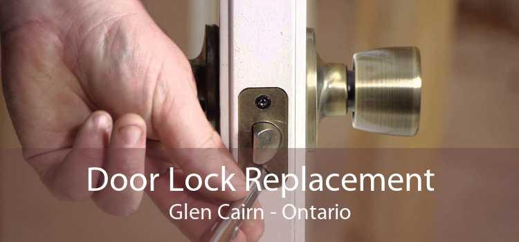 Door Lock Replacement Glen Cairn - Ontario