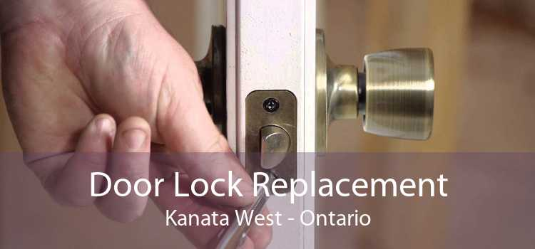 Door Lock Replacement Kanata West - Ontario