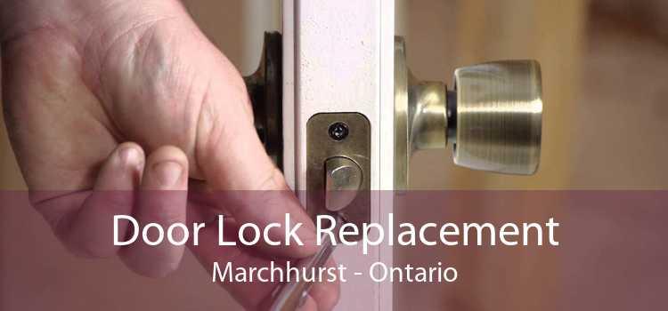 Door Lock Replacement Marchhurst - Ontario