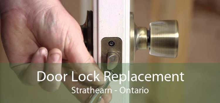 Door Lock Replacement Strathearn - Ontario