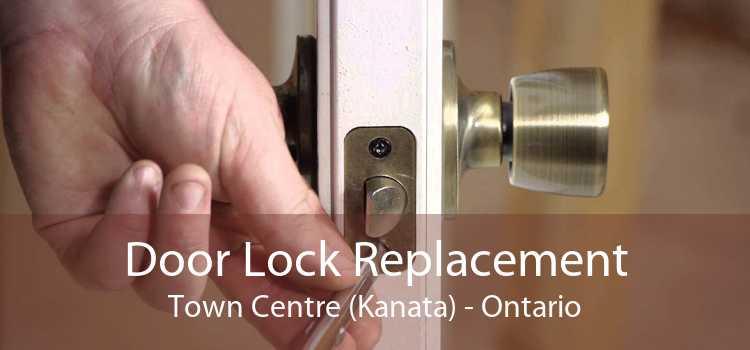 Door Lock Replacement Town Centre (Kanata) - Ontario