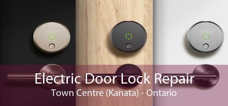 Electric Door Lock Repair Town Centre (Kanata) - Ontario