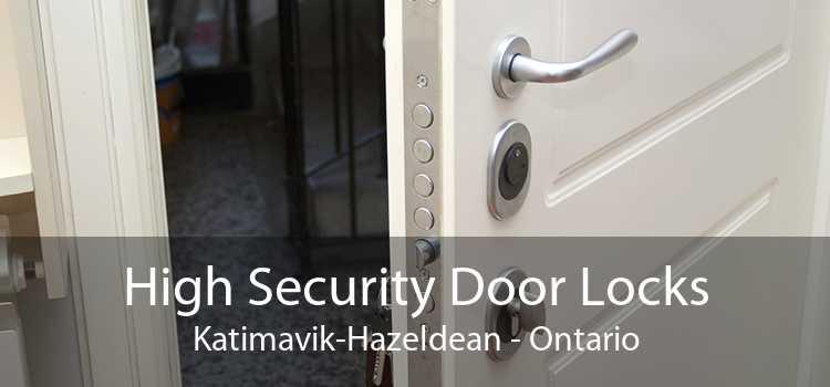 High Security Door Locks Katimavik-Hazeldean - Ontario