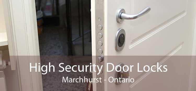 High Security Door Locks Marchhurst - Ontario