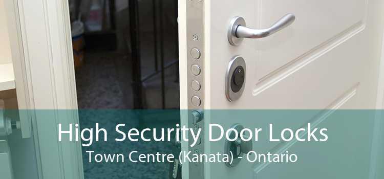 High Security Door Locks Town Centre (Kanata) - Ontario