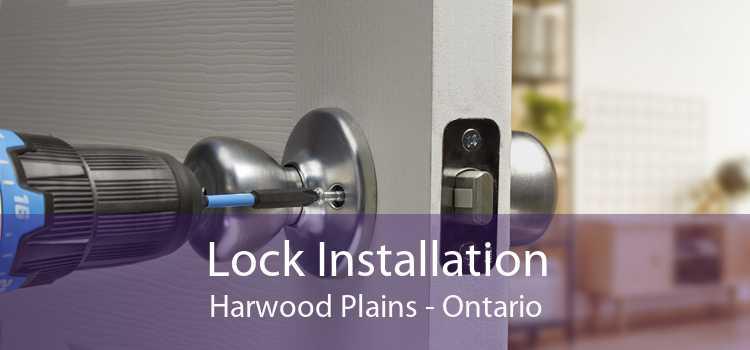 Lock Installation Harwood Plains - Ontario