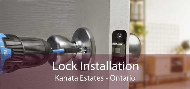 Lock Installation Kanata Estates - Ontario