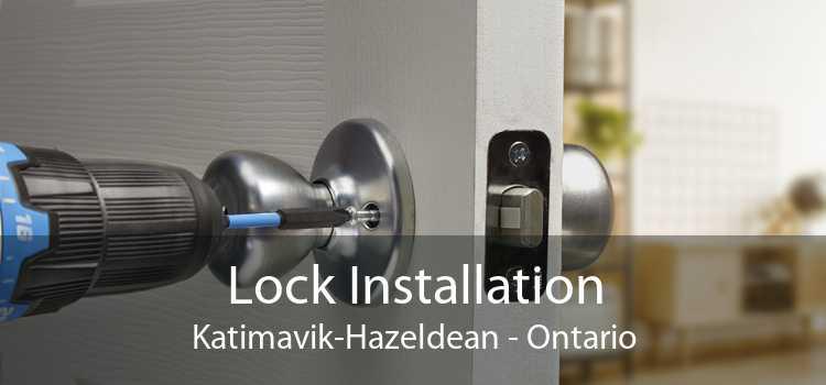 Lock Installation Katimavik-Hazeldean - Ontario