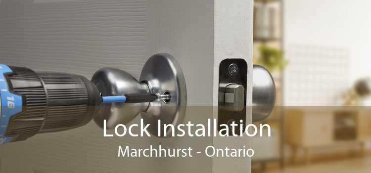 Lock Installation Marchhurst - Ontario