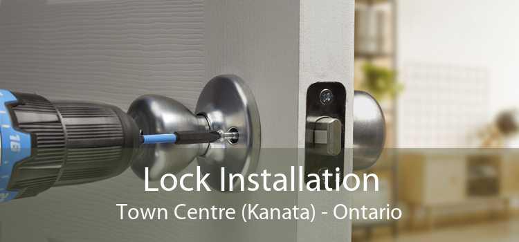 Lock Installation Town Centre (Kanata) - Ontario